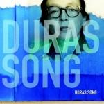 Duras Song: Portrait d'une écriture